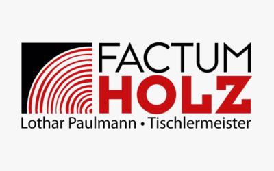 Tischlerei Factum als Partner in unserem Neubau
